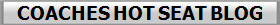 COACHES HOT SEAT BLOG
